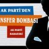 AK Parti, transfer döneminin bombasını patlattı